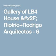 Gallery of LB4 House / Riofrio+Rodrigo Arquitectos - 6