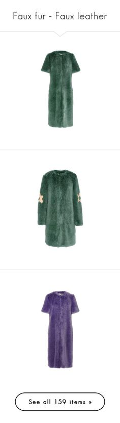 """Faux fur - Faux leather"" by scapin ❤ liked on Polyvore featuring outerwear, coats, trench coat, green coat, evening coat, green trench coat, multicoloured, colorful coat, fake fur coats and crochet coat"