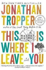 This Is Where I Leave You: A Novel by Tropper, Jonathan