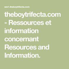 theboytrifecta.com-Ressources et information concernant Resources and Information.