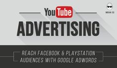 YouTube Advertising: Reach Facebook and Playstation Audiences With Google AdWords  #business