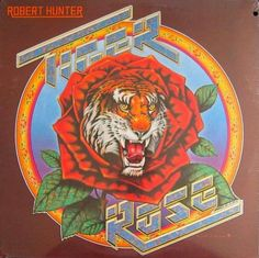 """Robert Hunter """"Tiger Rose"""" Round Records RX 105 12"""" LP Vinyl Record US Pressing (1975) Album Cover Art by Alton Kelley & Stanley Mouse"""