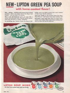 Lipton Green Pea Soup ad from 1956...just say EWWW