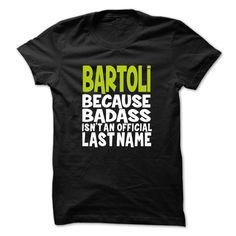 (Top Tshirt Design) BadAss BARTOLI Teeshirt this month Hoodies, Funny Tee Shirts