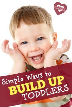 Toddlers need encouraging just like moms and dads! Check out these simple ways to build up toddlers to give your child the security she needs! A must-read  for moms with toddlers! @alicanwrite