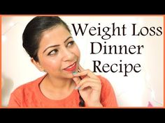 Weight Loss Dinner Recipe - Low Calorie Indian Dinner Foods For Weight Loss - Hey Guys! You request for this video, so here I am with some tasty weight loss dinner recipes or ideas. Weight Loss Video, Weight Loss Shakes, Weight Loss Meal Plan, Healthy Weight Loss, Diet Dinner Recipes, Healty Dinner, Diet Recipes, Bb Cream, Banting Diet