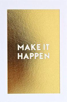 Make it Happen Desk Card // Gold Foil