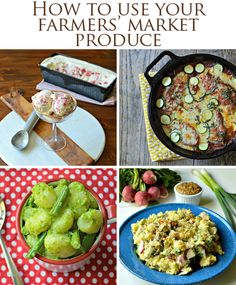 The best family recipes using popular farmers' market produce: peas, zucchini, strawberries, green beans, potatoes, radishes, and more.
