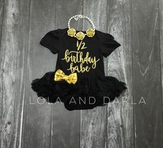 1/2 half Birthday babe outfit dress onesie bodysuit black and gold 6 month tutu dress