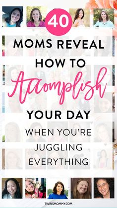 40+Moms+Reveal+How+to+Accomplish+Your+Day+When+You're+Juggling+Everything