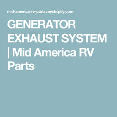 GENERATOR EXHAUST SYSTEM   Mid America RV Parts
