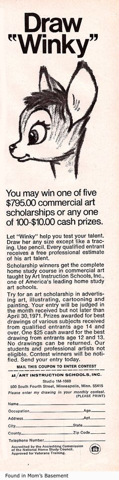 1971 - we were all going to be artists. After practicing drawing 'Winky', I sent in my picture hoping for an art scholarship. I received a rejection letter telling me that my drawing was a photocopy.