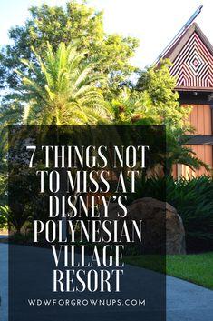 7 Things Not To Miss At Disney's Polynesian Village Resort Disney World Secrets, Disney World Hotels, Disney World Parks, Walt Disney World Vacations, Disney World Tips And Tricks, Disney World Resorts, Disney Trips, Family Vacations, Family Travel