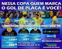 Nessa Copa quem marca o gol de placa é você! Conheça a Conecct Brasil, compre seus produtos, entenda a sua sustentabilidade e se apaixone.http://goo.gl/Vjlstn Empresa com e-commerce com mais de 15 mil produtos e está pagando direto na Conta Super. Franquia Bronze: R$ 1.000,00 e ganhe R$ 320,00 mensais. Franquia Prata: R$ 2.000,00 e ganhe R$ 640,00 mensais e Franquia Ouro: R$ 3.000,00 e ganhe R$ 800,00 mensais.