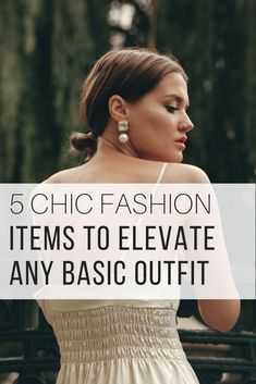 5 Chic Fashion Items to Elevate Any Basic Outfit from The Wardrobe Stylist. The trendy outfit tips will ensure you go from bland to wow in no time and no money. Get some ideas on how your outfits will look stylish, cute, classy everyday. #outfit #fashion #ChicLooks