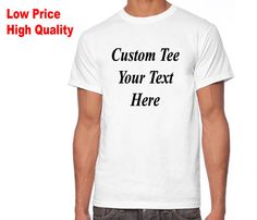 Custom Shirt, Custom T Shirt, Design Your Own Custom TShirt, Customized T-shirt, Custom Text, Personalized TShirt, Word Phrase,