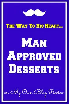 My Own Blog Review: The Way To His Heart ... Man Approved Desserts