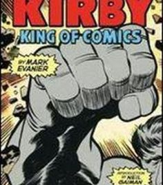 Kirby: King Of Comics (Anniversary Edition) PDF