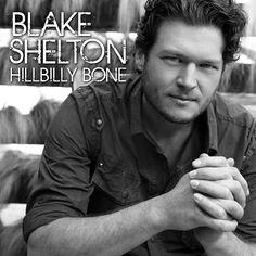 ▶ Blake Shelton - Hillbilly Bone [feat. Trace Adkins] (Official Video) - YouTube