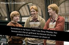 Post image   - I think it would have been hilarious to grow um with Fred and George and Ron and Charlie and Bill and even Percy but I'm pretty sure it would have been very strange and difficult, too
