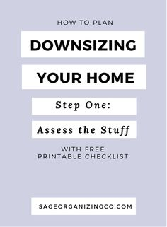 Plan out How to Downsize Your Home with this FREE printable checklist from Sage Organizing Co.