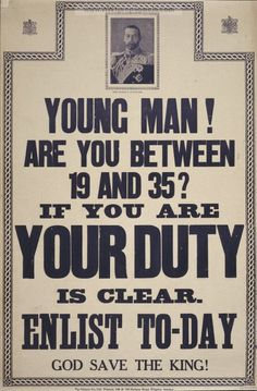 Examples of Propaganda from WW1 | Young man! Are you between 19 and 35? If you are your duty is clear. Enlist to-day. God save the King!.
