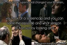 121. You know Supernatural changed your life when... | Submitted by: newbiepanda