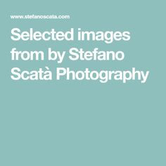 Selected images from by Stefano Scatà Photography