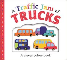 Picture Fit Board Books: A Traffic Jam of Trucks Large : A Colors Book: Amazon.ca: Roger Priddy: Books