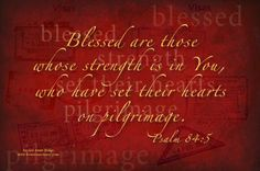 Blessed is the man whose strength is in You, Whose heart is set on pilgrimage. Psalm 84, Speak The Truth, Pilgrimage, Christian Quotes, Inspire Me, Mindset, Bible Verses, Blessed, Faith