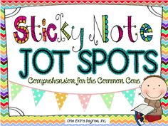 One Extra Degree: Sticky Note Jot Spots: Comprehension for the Common Core!