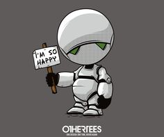 """I'm so happy"" by Theduc shirts, Tank Tops, V-necks, Sweatshirts and Hoodies are on sale until May 9th at www.OtherTees.com #marvin #thgttg #OtherTees"