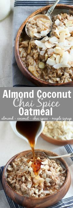 Almond Coconut Chai Spice Oatmeal - Creamy oatmeal made with almond-coconut milk, flavored with maple syrup and chai spice and topped with toasted coconut chips and sliced almonds. All clean eating ingredients are used for this healthy breakfast recipe. Pin now for later!