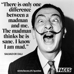 Words of Wisdom - Salvador Dali Salvador Dali Quotes, Salvador Dali Kunst, Salvador Dali Tattoo, Great Quotes, Quotes To Live By, Life Quotes, Inspirational Quotes, Quirky Quotes, Motivational Quotes