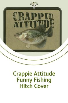 Fishermen with a CRAPPIE ATTITUDE love this HITCH COVER. Click to get it today! #crappiefishing #fishing #bassfishing Crappie Fishing Tips, Bass Fishing, Trick Pictures, Fishing Humor, Small Cars, Attitude, Funny, Cover, Funny Parenting