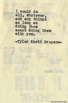 by | tyler knott gregson -- another example of why I'm pretty much IN LOVE with Tyler Knott Gregson...swoon