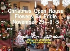 Flowers By Eddie~~Christmas Open House~~Nov 23