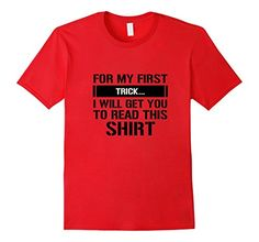 Men's For My First Trick I Will Get You To Read This Shirt #magic #trick #read #shirttrick #firsttrick #cheeky #whitty #shirttext #tricky #getme #attention #tshirt #tshirts #tees #Funny #Cute #gifts #giftideas #fathersday #mothersday #4july #birthday #graduation #school #college #teachers #professors #nurses #holidays #birthdays #Halloween #Christmas #Hanukkah #Valentinesday #anniversaries #everydaygiftideas . https://www.amazon.com/dp/B06WV8KGMW/ref=cm_sw_r_pi_dp_x_ZYKNyb7GJZ4WY