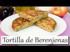 Tortilla de Berenjenas. Las Recetas del Hortelano - YouTube Tortitas Light, Egg Tortilla, Sin Gluten, Tortillas, Banana Bread, Recetas Light, Food Porn, Eggs, Stuffed Peppers