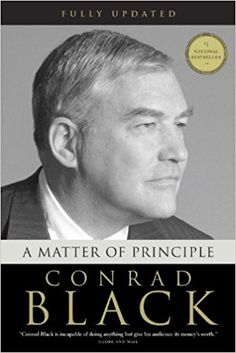 A Matter of Principle: Conrad Black: 9780771017391: Books - Amazon.ca