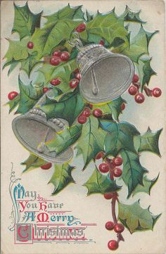Early 1900's Antique Postcard May You Have A Merry Christmas Message Surrounded by Two Silver Bells and Green Holly Branches and Red Berries