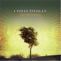 Chris Tomlin! His music is amazing. I listen to his cd's while I run...