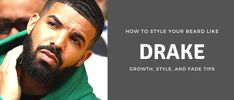 How to Style Your Beard Like Drake with Style, Fade, Grooming Tips Beard Hair Growth, Eyebrow Growth, Drake, Eyebrows, The Balm, Skin Care, Tips, Style, Swag