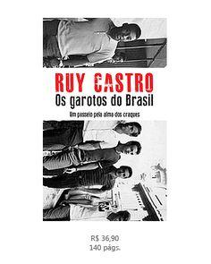 Os Garotos do Brasil- Ruy Castro