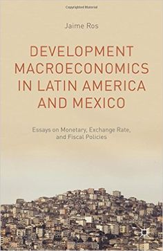 Development Macroeconomics in Latin America and Mexico: Essays on Monetary, Exchange Rate, and Fiscal Policies (EBOOK) http://www.palgraveconnect.com/pc/doifinder/10.1057/9781137463661 What explains that the Latin American subcontinent, which has gone further than other developing regions in the process of economic liberalization, has had such disappointing growth performance over the past 30 years? Why do certain countries in Latin America such as Dominican Republic, Chile, and Peru