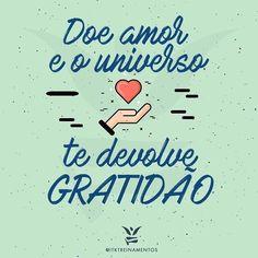 """""""Doe amor e o universo te devolve GRATIDÃO""""  Bom dia e excelente fim de semana. {via @itktreinamentos } . . . #decasalimpa #gratidão #bomdia #donadecasa"""