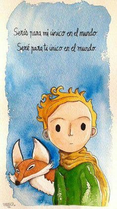 Ell Principito y el Zorro Little Prince Quotes, The Little Prince, The Petit Prince, Spanish Quotes, French Quotes, More Than Words, Watercolor Art, Decir No, My Books