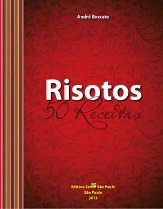 Risotos 50 receitas - Editora Senac São Paulo