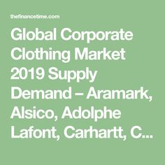 Global CorporateClothing Market 2019 Supply Demand – Aramark, Alsico, Adolphe Lafont, Carhartt, Cintas – TheFinanceTime Workwear Clothing, Lafont, Corporate Outfits, Basic Outfits, Carhartt, Marketing, Clothes, Basic Clothes, Outfits