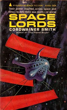 """""""Space Lords"""" by Cordwainer Smith. A Pyramid Book. First printing 1965. Mass market paperback. Cover painting by Jack Gaughan."""